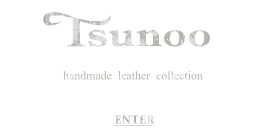 Tsunoo handmade leather collection ENTER